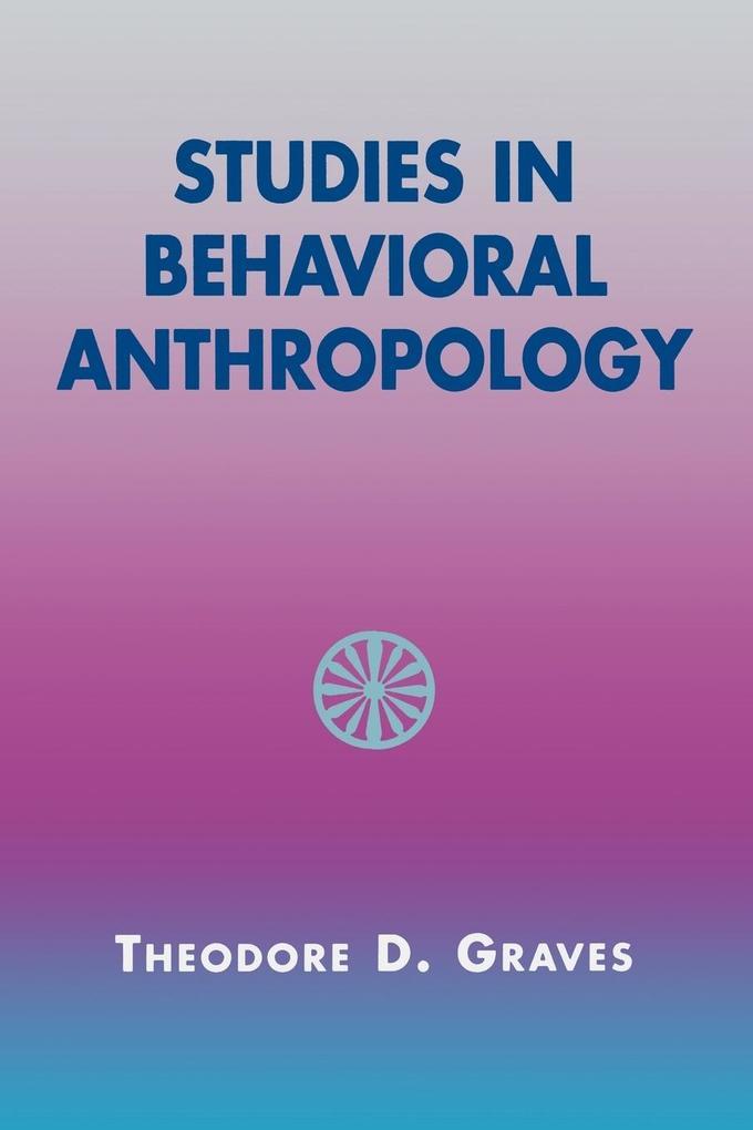 Studies in Behavioral Anthropology als Taschenbuch