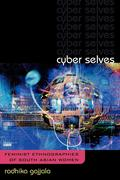 Cyber Selves: Feminist Ethnographies of South Asian Women