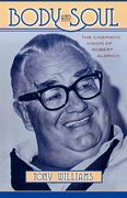 Body and Soul: The Cinematic Vision of Robert Aldrich