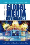 Global Media Governance: A Beginner's Guide: A Beginner's Guide