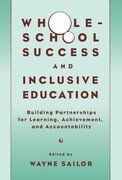 Whole-School Success and Inclusive Education: Building Partnerships for Learning, Achievement, and Accountability