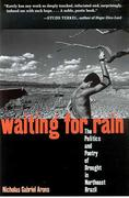 Waiting for Rain: The Politics and Poetry of Drought in Northeast Brazil