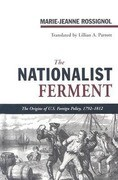 The Nationalist Ferment: The Origins of U.S. Foreign Policy, 1789-1812