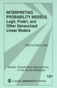 Interpreting Probability Models: Logit, Probit, and Other Generalized Linear Models