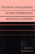 Teaching and Learning in the Intermediate Multiage Classroom