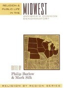 Religion and Public Life in the Midwest: America's Common Denominator?