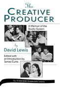 Creative Producer: A Memoir of the Studio System