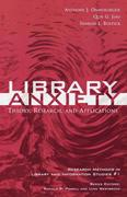 Library Anxiety: Theory, Research, and Applications