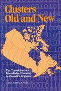Clusters Old and New: The Transition to a Knowledge Economy in Canada's Regions