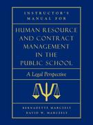 Instructor's Manual for Human Resource & Contract Management in the Public School: A Legal Perspective