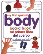Mi Primer Libro del Cuerpo/My First Body Board Book