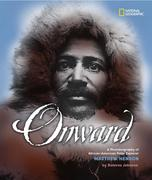 Onward: A Photobiography of African-American Polar Explorer Matthew Henson