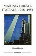 Making Trieste Italian, 1918-1954