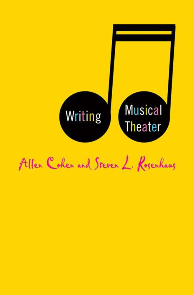 Writing Musical Theater als Buch von A. Cohen, ...