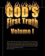 God's First Truth: Volume I