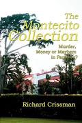 The Montecito Collection: Murder, Money or Mayhem in Paradise?