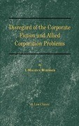 Disregard of the Corporate Fiction and Allied Corporation Problems