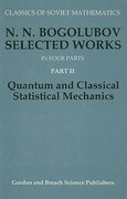 N.N. Bogolubov Selected Works, Part II: Quantum and Classical Statistical Mechanics