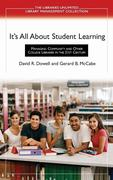 It's All about Student Learning: Managing Community and Other College Libraries in the 21st Century