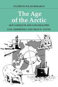 The Age of the Arctic: Hot Conflicts and Cold Realities