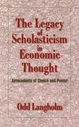 The Legacy of Scholasticism in Economic Thought: Antecedents of Choice and Power
