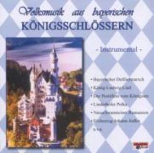 Volksmusik Aus Bayrischen Königsschlössern als CD