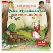 Rales Musikmärchen - präsentiert von Rolf Zuckowski: Der Froschkönig