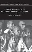 Famine and Death in Occupied Greece, 1941-1944