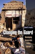 Changing the Guard: Developing Democratic Police Abroad