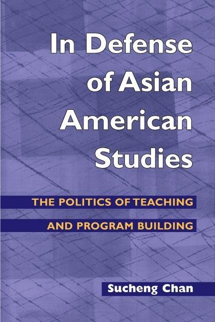 In Defense of Asian American Studies: The Politics of Teaching and Program Building als Taschenbuch