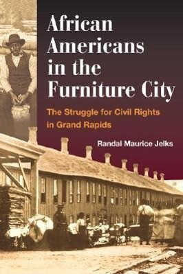 African Americans in the Furniture City: The Struggle for Civil Rights in Grand Rapids als Taschenbuch