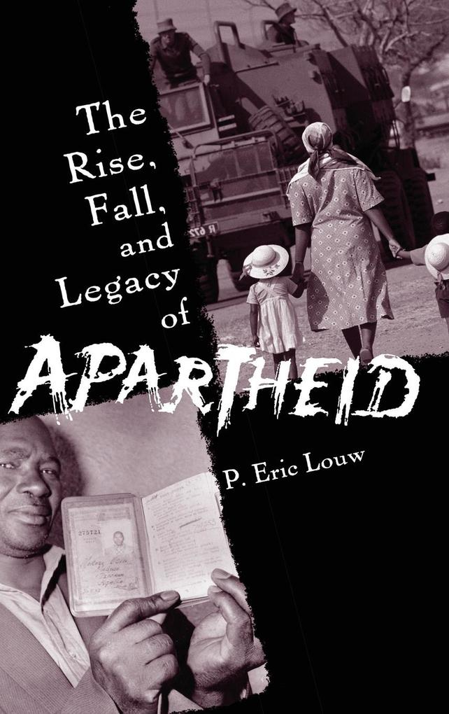 The Rise, Fall, and Legacy of Apartheid als Buch