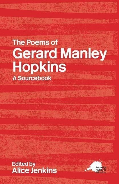 The Poems of Gerard Manley Hopkins: A Routledge Study Guide and Sourcebook als Buch