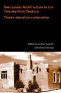 Vernacular Architecture in the 21st Century: Theory, Education and Practice als Taschenbuch
