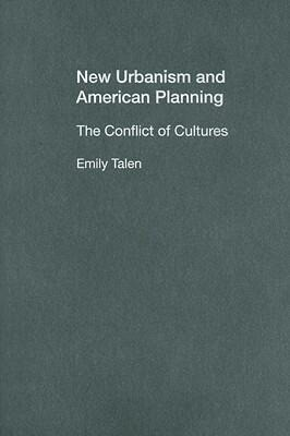 New Urbanism and American Planning: The Conflict of Cultures als Buch