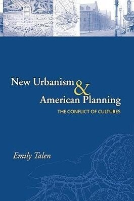New Urbanism and American Planning: The Conflict of Cultures als Taschenbuch