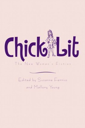 Chick Lit: The New Woman's Fiction als Buch