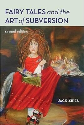 Fairy Tales and the Art of Subversion: The Classical Genre for Children and the Process of Civilization als Taschenbuch