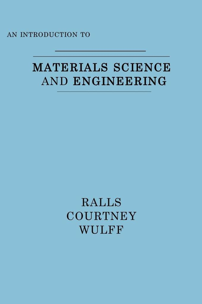 An Introduction to Materials Science and Engineering als Taschenbuch