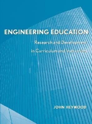 Engineering Education: Research and Development in Curriculum and Instruction als Buch