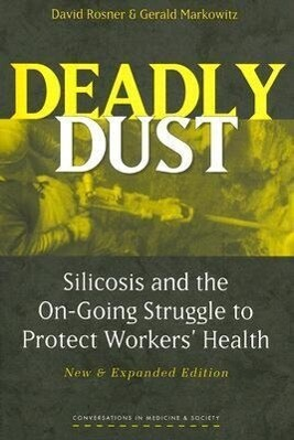Deadly Dust: Silicosis and the On-Going Struggle to Protect Workers' Health als Taschenbuch