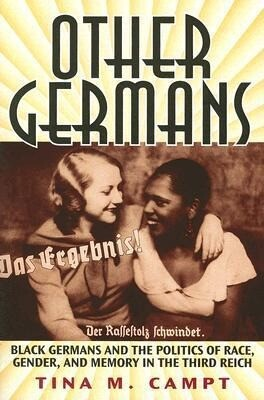 Other Germans: Black Germans and the Politics of Race, Gender, and Memory in the Third Reich als Taschenbuch