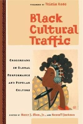Black Cultural Traffic: Crossroads in Global Performance and Popular Culture als Buch
