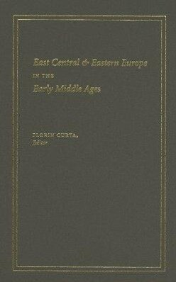 East Central & Eastern Europe in the Early Middle Ages als Buch