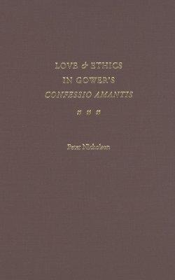 Love and Ethics in Gower's Confessio Amantis als Buch