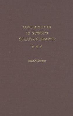 Love & Ethics in Gower's Confessio Amantis als Buch
