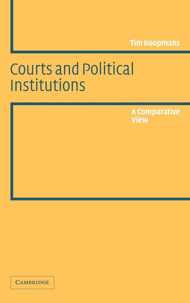 Courts and Political Institutions: A Comparative View als Buch