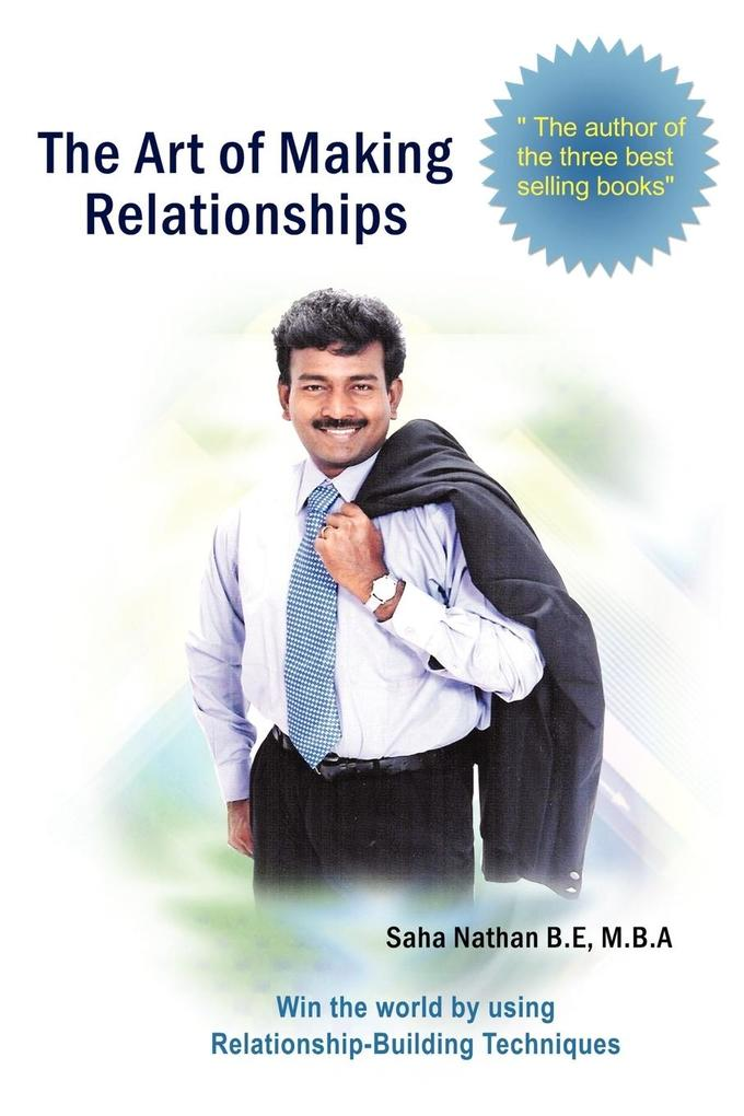 The Art of Making Relationships: Win the World by Using Relationship-Building Techniques als Taschenbuch