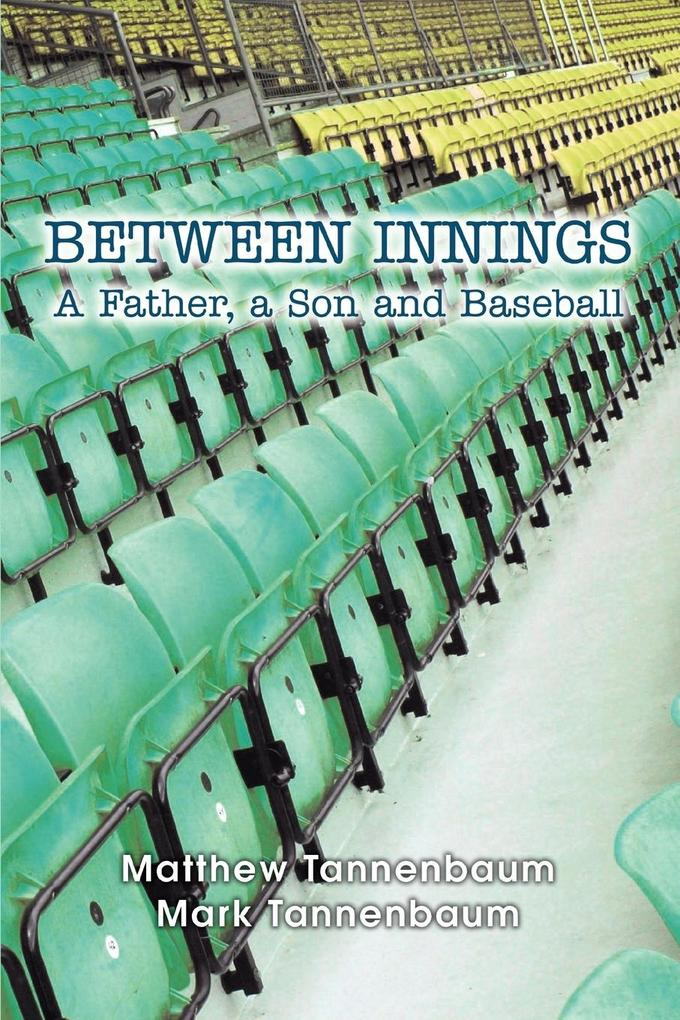 Between Innings: A Father, a Son and Baseball als Taschenbuch