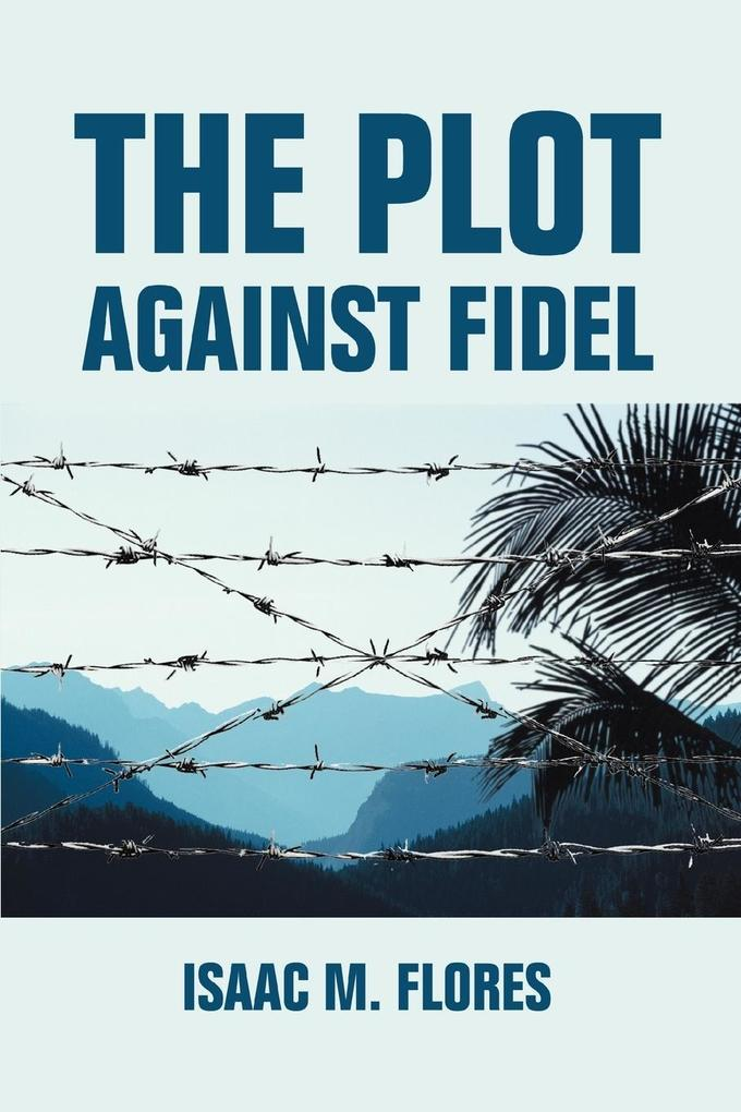 The Plot Against Fidel als Buch